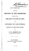 An Inquiry Into the Meaning of the Prophecies Relating to the Second Advent of Our Lord Jesus Christ PDF