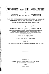 History and Ethnography of Africa South of the Zambesi: From the Settlement of the Portuguese at Sofala in September 1505 to the Conquest of the Cape Colony by the British in September 1795, Volume 1