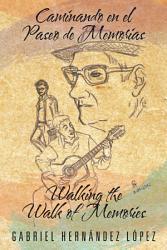 Caminando En El Paseo De Memorias Walking The Walk Of Memories Book PDF