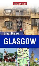 Insight Guides Great Breaks Glasgow: Edition 2