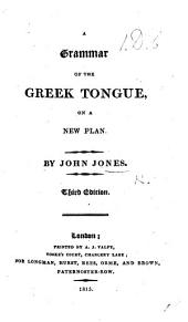 A grammar of the Greek tongue, on a new plan
