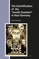 The Scientification of the  Jewish Question  in Nazi Germany PDF