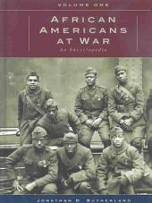 African Americans at War: An Encyclopedia, Volume 1