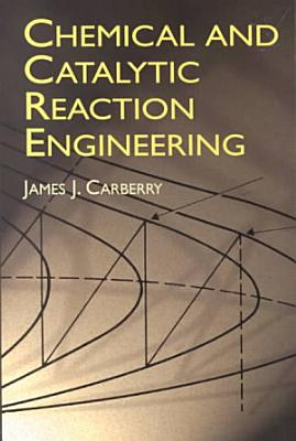 Chemical and Catalytic Reaction Engineering
