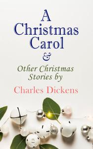 A Christmas Carol   Other Christmas Stories by Charles Dickens Book