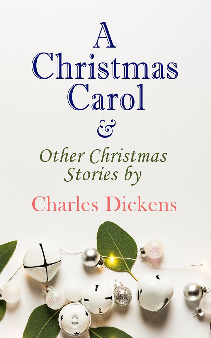 A Christmas Carol & Other Christmas Stories by Charles Dickens