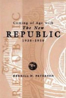 Coming of Age with the New Republic  1938 1950