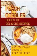 Peach Cobbler Guides To Delicious Recipes