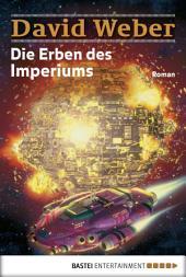 Die Erben des Imperiums: Die Abenteuer des Colin Macintyre, Bd. 3. Roman