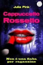 Cappuccetto Rossetto