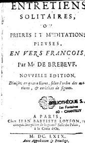 Entretiens solitaires ou prières et méditations pieuses en vers français