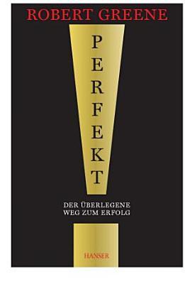 Perfekt  Der   berlegene Weg zum Erfolg PDF