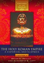 The Holy Roman Empire: A Historical Encyclopedia [2 volumes]