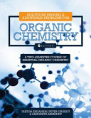 Solutions Manual and Additional Problems for Organic Chemistry  First Edition