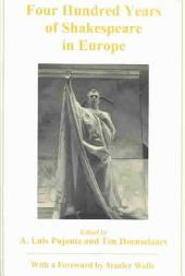 Four Hundred Years of Shakespeare in Europe