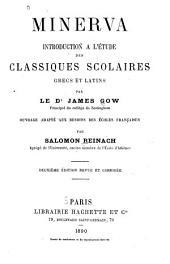 Minerva: introduction à l'étude des classiques scolaires grecs et latins
