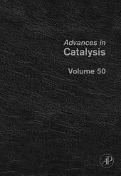 Advances in Catalysis: Volume 50