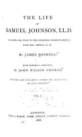 The Life of Samuel Johnson, LL. D.: Including His Tour to the Hebrides, Correspondence with Mrs. Thrale, &c. &c, Volume 1