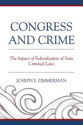 Congress and Crime: The Impact of Federalization of State Criminal Laws