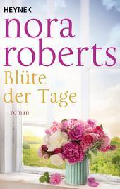 Blüte der Tage: Roman
