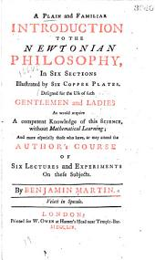 A Plain and Familiar Introduction to the Newtonian Philosophy