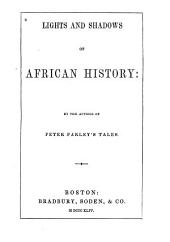 Lights and Shadows of African History: Volume 10