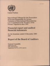 Ended 31 December 2003 And Report Of The Board Of Auditors: International Tribunal For The Prosecution Of Persons Responsible For Serious Violations