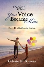 When Your Voice Became Mine  There IS a Mailbox in Heaven PDF