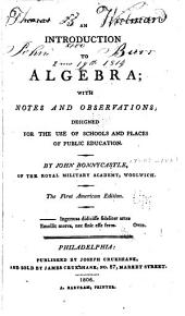An Introduction to Algebra: With Notes and Observations; Designed for the Use of Schools and Places of Public Education