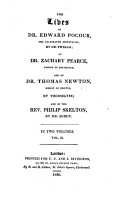 The Lives of Dr  Edward Pocock  the Celebrated Orientalist  by Dr  Twells  of Dr  Zachary Pearce  Bishop of Rochester  and of Dr  Thomas Newton  Bishop of Bristol  by Themselves  and of the Rev  Philip Skelton  by Mr  Burdy PDF
