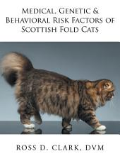 Medical, Genetic & Behavioral Risk Factors of Scottish Fold Cats