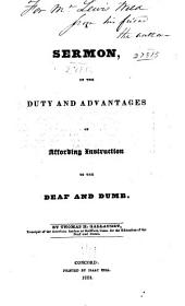 A Sermon on the Duty and Advantages of Affording Instruction to the Deaf and Dumb ...