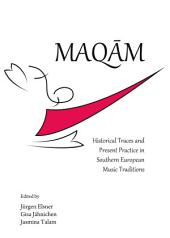 Maqām: Historical Traces and Present Practice in Southern European Music Traditions