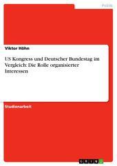US Kongress und Deutscher Bundestag im Vergleich: Die Rolle organisierter Interessen
