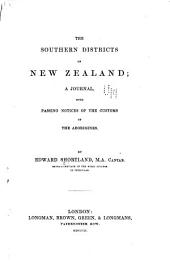 The Southern Districts of New Zealand: A Journal, with Passing Notices of the Customs of the Aborigines
