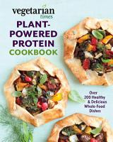 Vegetarian Times Plant Powered Protein Cookbook PDF