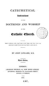 Catechetical instructions on the doctrine and worship of the Catholic Church
