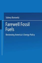 Farewell Fossil Fuels: Reviewing America's Energy Policy