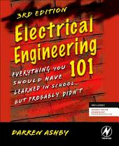 Electrical Engineering 101: Everything You Should Have Learned in School...but Probably Didn't, Edition 3
