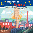 Dreaming of Durham