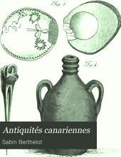 Antiquités canariennes: ou, Annotations sur l'origine des peuples qui occupèrent les îsles Fortunées, depuis les premiers temps jusqu'à l'époque de leur conquête