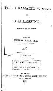 The Dramatic Works of G. E. Lessing: Comedies