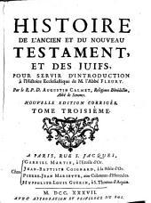 Histoire de l'ancien et du nouveau testament, et des juifs, pour servir d'introduction à l'histoire ecclesiastique de l'abbé Fleury: Volume3