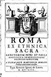 Roma ex ethnica sacra Sanctorum Petri et Pauli apostolica praedicatione profuso sanguine exposita