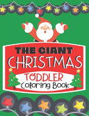 The Giant Christmas Toddler Coloring Book