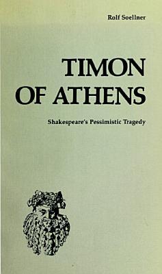 Timon of Athens  Shakespeare s Pessimistic Tragedy