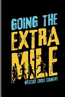 Going The Extra Mile Westside Cross Country