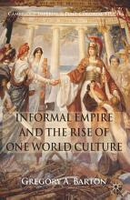 Informal Empire and the Rise of One World Culture PDF