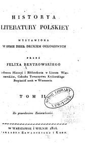 Historya literatury polskiey: wystawiona w spisie dzieł drukiem ogłoszonych, Tom 2,Część 1