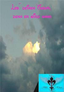 Leb   deinen Traum  denn er wird wahr PDF